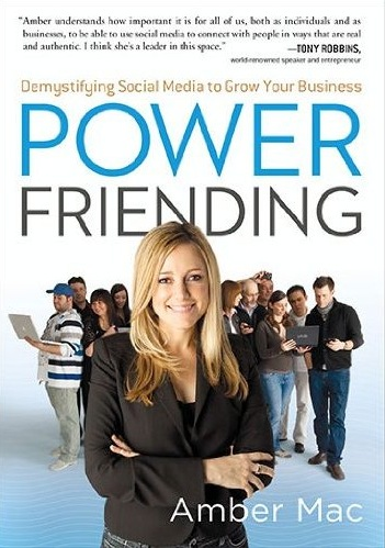 """An Interview With Social Media Mogul, Author, Amber Mac on """"Power Friending"""""""