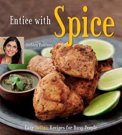 Entice With Spice, by Shubhra Ramineni