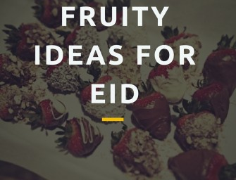 4 Fruity Ideas for Eid