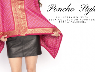 The Poncho Gets a Facelift with an Indian-inspired Collection